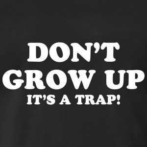 don-t-grow-up-it-s-a-trap-tee-shirts-t-shirt-premium-homme
